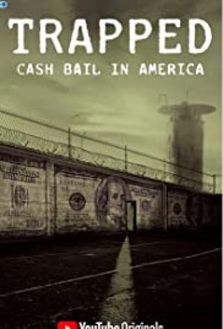 فيلم Trapped Cash Bail in America 2020 مترجم