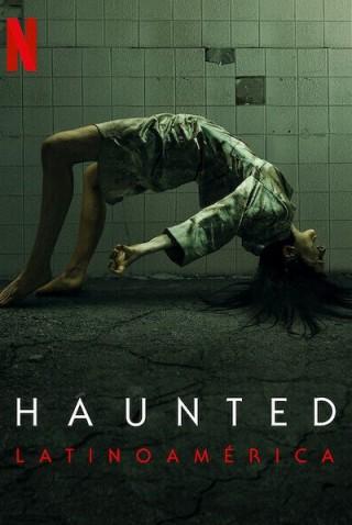 مسلسل Haunted – Latin America